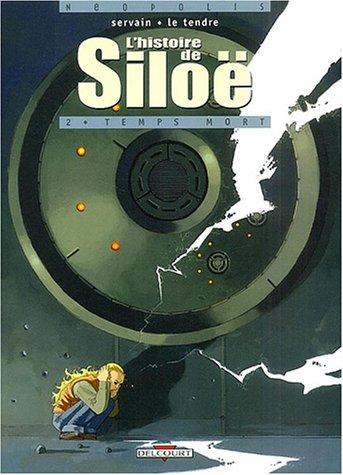 L'histoire de Siloë, Tome 2 : Temps mort