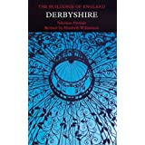 Derbyshire, Second edition (Pevsner Architectural Guides: Buildings of England)