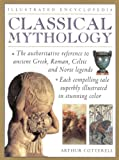Classical Mythology: A Comprehensive A to Z of the Classic Stories of Gods and Goddesses, Heroes and Mythical Beasts, Wizards and Warriors (Illustrated Encyclopedia)