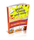 Image de Good, cheap and easy ! Discover 55 recipes, for less than 2 Dollars, ready in under 30 minutes ! (English Edition)