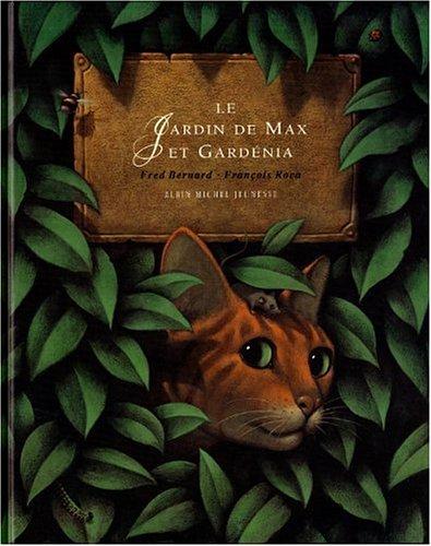 Le jardin de Max et Gardénia par François Roca