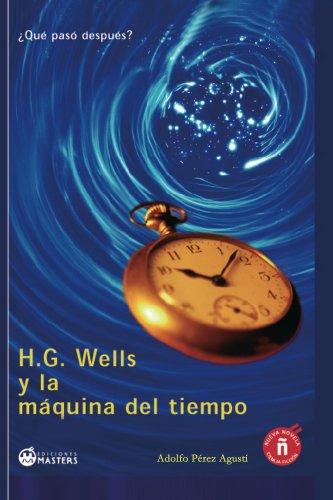 H. G. Wells y la máquina del tiempo por Adolfo Pérez Agusti