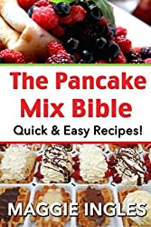 The Pancake Mix Bible: Quick & Easy Recipes