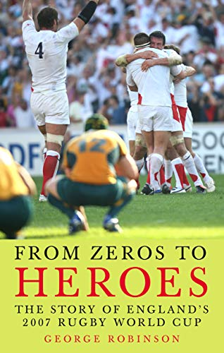 From Zeros to Heroes: The Story of England's 2007 Rugby World Cup