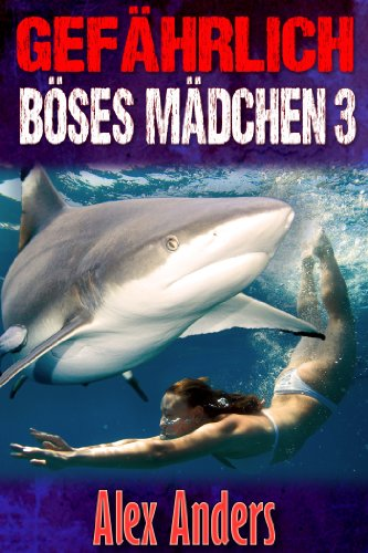 Gefährlich Böses Mädchen 3: Sex mit Haien (M-F Abenteuer Suchend XXX Erotik)