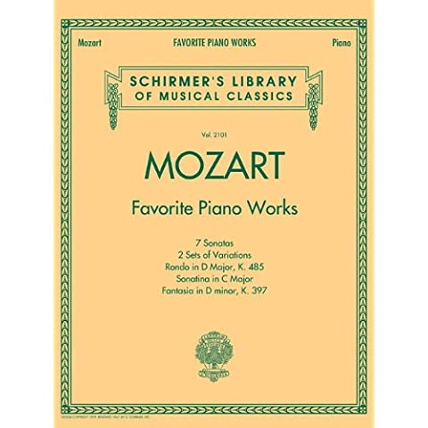 Favorite Piano Works: 7 Sonatas, 2 Sets of Variations, Rondo in D Major, K. 485, Sonatina in C Major, Fantasia in D Minor, K. 397