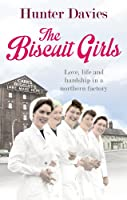 The Biscuit Girls, by Hunter Davies