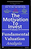 The Motivation To Invest The Motivation To Win: Fundamental Valuation on How To Buy and Sell Stocks (The P/E Logo: The Motivation To Invest Book 1) (English Edition)