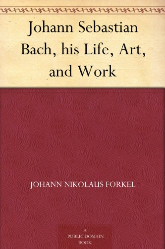 johann-sebastian-bach-his-life-art-and-work-english-edition