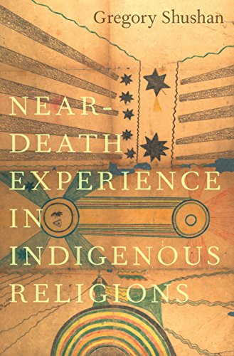 Near-Death Experience in Indigenous Religions (English Edition)