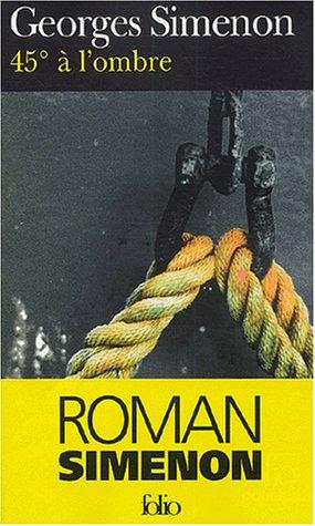 45° à l'ombre par Georges Simenon