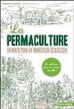 La permaculture : en route pour la transition écologique / Grégory Derville   Derville, Grégory (1970-....) - politiste. auteur