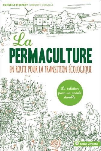 La permaculture : En route pour la transition écologique