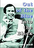 Out of the Blue - Into the Black: The Autobiography of John Spencer
