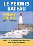 Le permis bateau : Permis côtier, Code et pratique