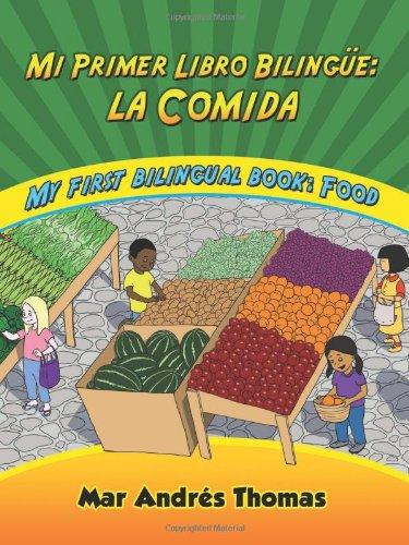 Mi Primer Libro Bilingue: La Comida/My First Bilingual Book: Food por Mar Andraes Thomas