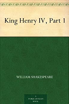 King Henry IV, Part 1 (English Edition) par [Shakespeare, William]