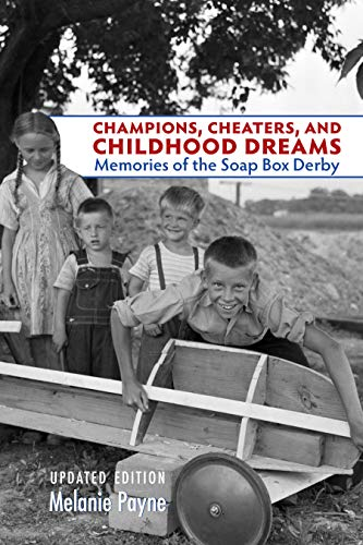 Champions, Cheaters, and Childhood Dreams: Memories of the Soap Box Derby (Ohio History and Culture) por Melanie Payne