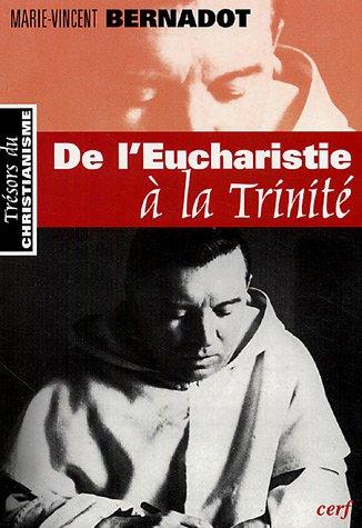 De l'Eucharistie à la Trinité par Marie-Vincent Bernadot, Giorgio-Maria Carbone