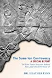 The Sumerian Controversy: A Special Report: The Elite Power Structure behind the Latest Discovery near Ur: Volume 1 (Mysteries in Mesopotamia)