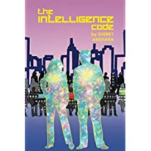 The Intelligence Code: How the QuantumPathic® Energy Method Transformed 14 Lives (English Edition)