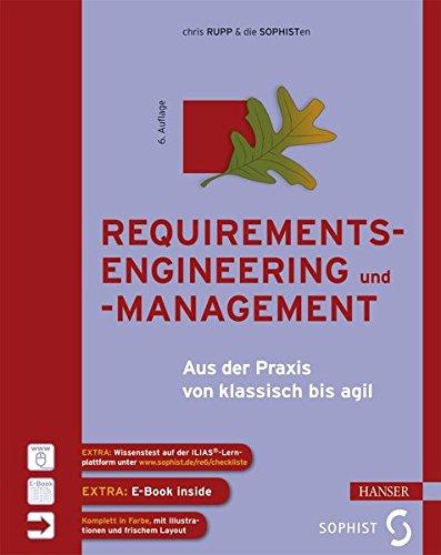Requirements-Engineering und -Management: Aus der Praxis von klassisch bis agil (Engineering)