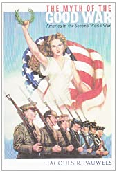 The Myth of the Good War: America in the Second World War