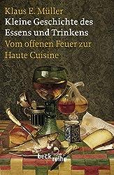 Kleine Geschichte des Essens und Trinkens: Vom offenen Feuer zur Haute Cuisine