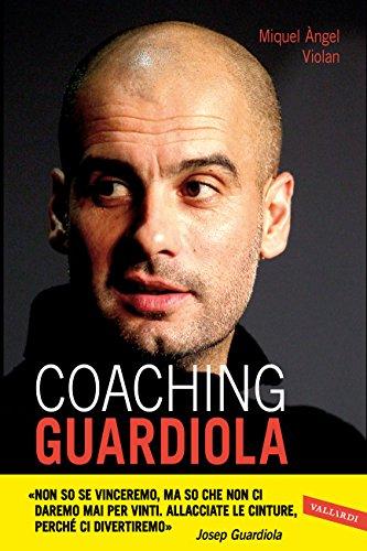 Coaching Guardiola (Italian Edition)