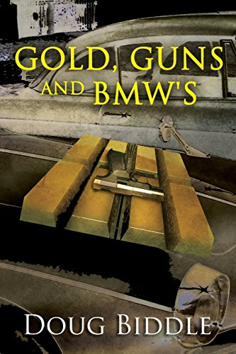 Gold, Guns and BMW's: (PAPERBACK)