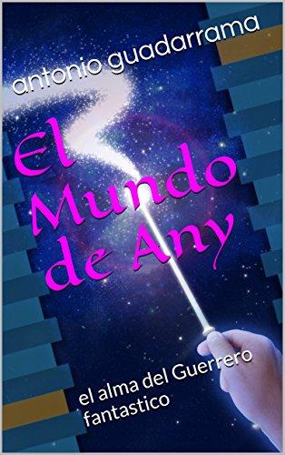 El Mundo de Any: el alma del Guerrero fantastico