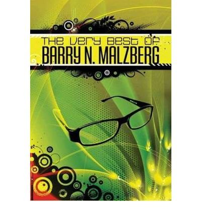 BY Malzberg, Barry N ( Author ) [ THE VERY BEST OF BARRY N. MALZBERG - ] Aug-2013 [ Paperback ]