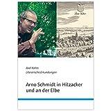 Arno Schmidt in Hitzacker und an der Elbe