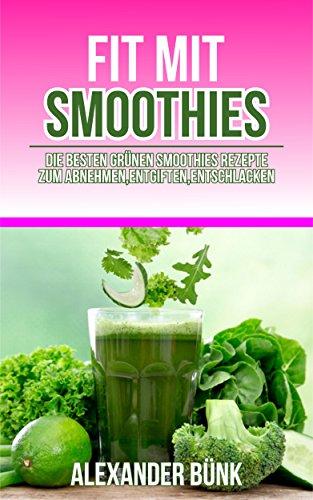 Fit Mit Smoothies Die Besten Grünen Smoothies Rezepte Zum Abnehmen