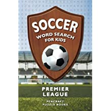 Soccer Word Search For Kids: Premier League: Volume 1 (Activity Books for Kids)
