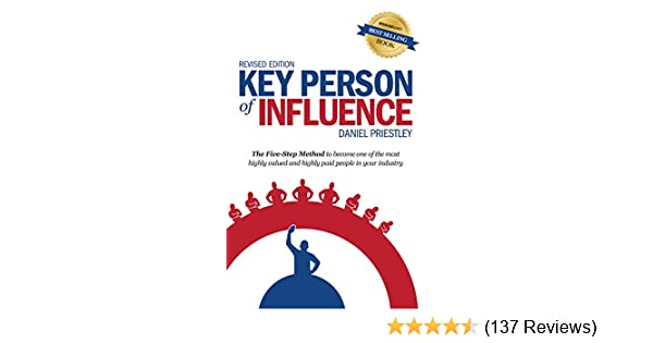 c6a108ce1fd Key Person of Influence (Revised Edition)  The Five-Step Method to ...