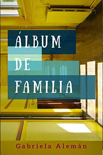 ALBUM DE FAMILIA por Gabriela Aleman Salvador