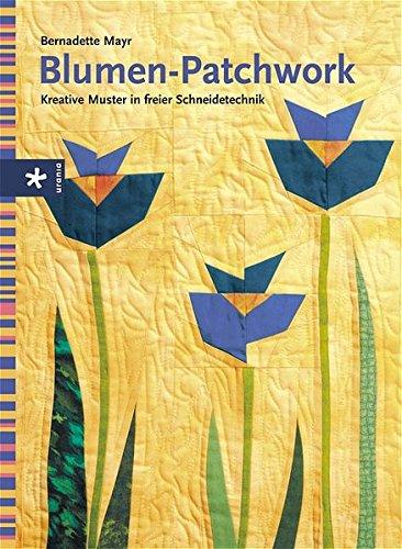 Blumen-Patchwork: Kreative Muster in freier Schneidetechnik