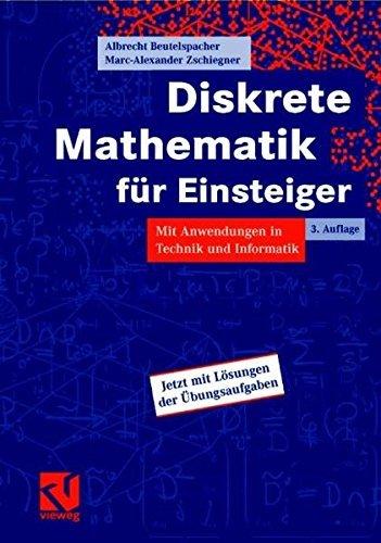 Diskrete Mathematik für Einsteiger: Mit Anwendungen in Technik und Informatik