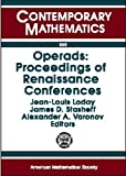 Operads: Proceedings of Renaissance Conferences: Special Session and International Conference on Moduli Spaces, Operads, and Representation ... 1995 Hartford, Connecticut/Luminy, France