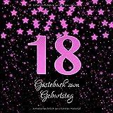 Gästebuch zum Geburtstag: Endlich 18 Pink Sternchen Style I Party Zubehör Schwarz Rosa I für 60 Gäste I Geschriebene Glückwünsche und die schönsten ... I Softcover I Geschenkidee Volljährigkeit