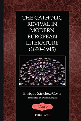 The Catholic Revival in Modern European Literature (1890-1945) (Iberica) por Enrique Sánchez-Costa