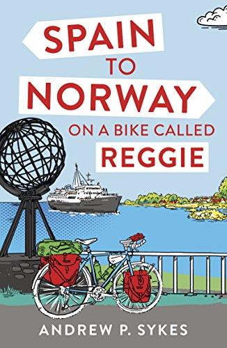 Spain to Norway on a Bike Called Reggie (English Edition)