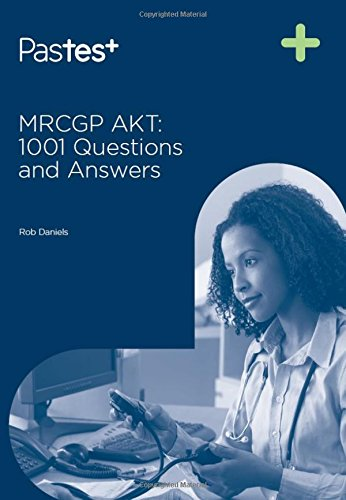 MRCGP AKT: 1001 Questions and Answers