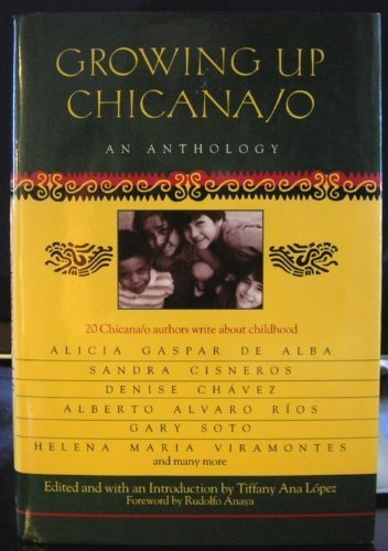 Growing Up Chicana/O: An Anthology