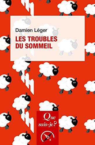 Les troubles du sommeil: « Que sais-je ? » n° 4088 par Damien Léger