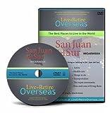 Live or Retire Overseas: San Juan del Sur, Nicaragua DVD by Seven Expats