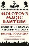 Molotov's Magic Lantern: A Journey in Russian History (English Edition)