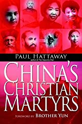 China's Christian Martyrs by Paul Hattaway (2007-04-02)