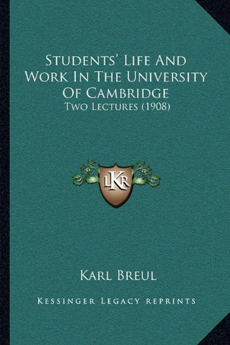 Students' Life and Work in the University of Cambridge: Two Lectures (1908)
